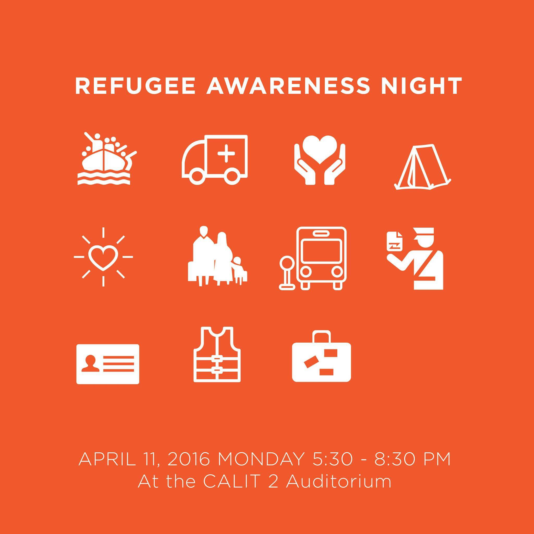 Student Event: Refugee Awareness Night -- Hosted by Fresh S.T.A.R.T. -- Mon., 4/11/16 at 5:30 PM - 8:30 PM in Calit2 Auditorium