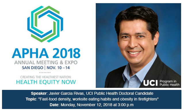 UCI Public Health Doctoral Candidate Javier Garcia Rivas to present at APHA 2018 Annual Meeting & Expo in San Diego.