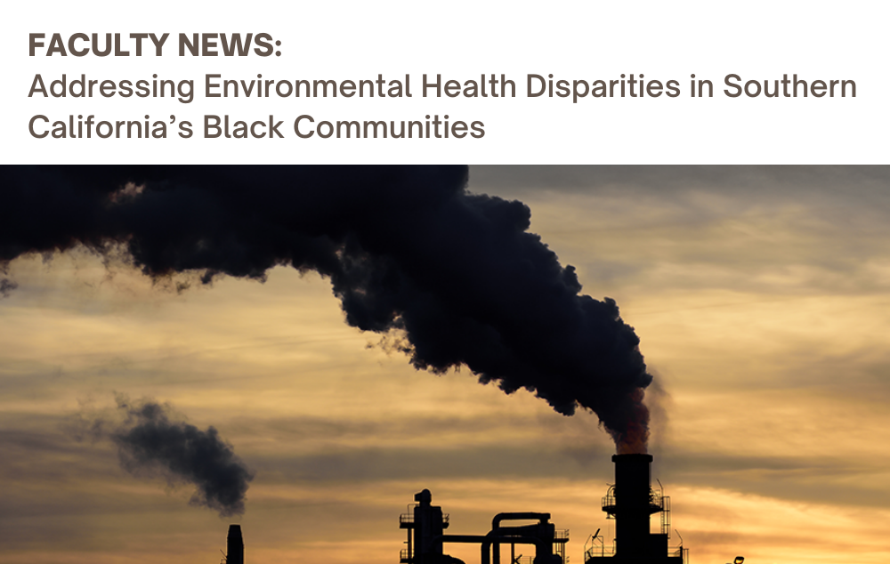 A new faculty hiring initiative aims to promote environmental justice and health equity in Southern California's Black communities.