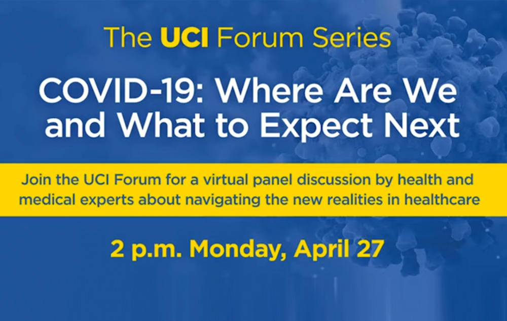 UCI is hosting a three-part series called the UCI Forum. The first in the series is an informative discussion by leading UCI health and medical experts including Dean Bernadette Boden-Albala and Dr. Andrew Noymer.