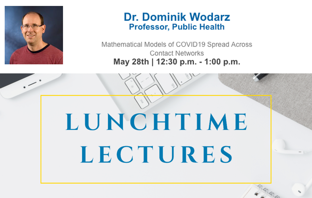 The Program in Public Health continues with its Lunchtime Lecture Series with the event Mathematical Models of COVID19 Spread Across Contact Networks. The 30-minute event features Dr. Dominik Wodarz.