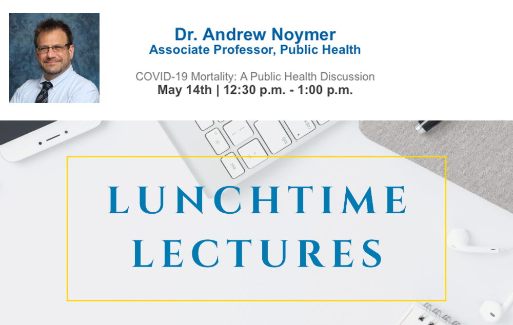 The Program in Public Health continues with its Lunchtime Lecture Series with the event COVID-19 Mortality: A Public Health Discussion. The 30-minute event features Dr. Andrew Noymer.